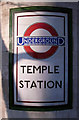 TQ3080 : Underground station sign, Temple by Julian Osley