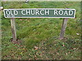 TG2219 : Old Church Road sign by Adrian Cable