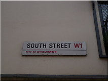 TQ2880 : Street sign, South Street W1 by Robin Sones