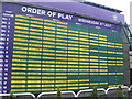 TQ2472 : Order of play board, All England Lawn Tennis Club by Virginia Knight