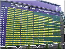 TQ2472 : Order of play board, All England Lawn Tennis Club by Virginia Knight