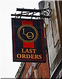 SD9205 : Last Orders (2) - sign, 18 Yorkshire Street, Oldham by P L Chadwick